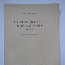 Libros de segunda mano: LA CLAU QUE OBRI TOTS ESL PANYS (1954-1957) ANDRES ESTELLES VICENT. 1971. Lote 195168315