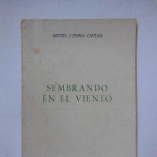 Libros de segunda mano: SEMBRANDO EN EL VIENTO. LUESMA CASTÁN MIGUEL. 1971. Lote 195170113