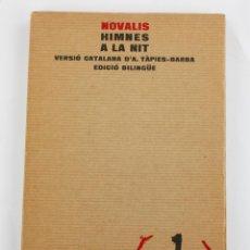Libros de segunda mano: HIMNES A LA NIT, NOVALIS, 1975, EDICIÓ BILINGÜE, ANTONI TÀPIES BARBA, LLIBRES DEL MALL, BARCELONA.. Lote 195177370