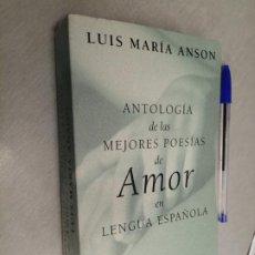Libros de segunda mano: ANTOLOGÍA DE LAS MEJORES POESÍAS DE AMOR EN LENGUA ESPAÑOLA / LUIS M. ANSÓN / DEBOLSILLO 1ª ED. 2001. Lote 195184061