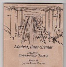 Libros de segunda mano: MADRID LÍNEA CIRCULAR MARTÍN RODRÍGUEZ - GAONA DIBUJOS DE JACOBO PÉREZ-ENCISO LA OFICINA FIRMADO. Lote 195184105
