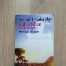 Libros de segunda mano: KUBLA KHAN Y OTROS POEMAS. SAMUEL TE. COLERIDGE.. Lote 195188420