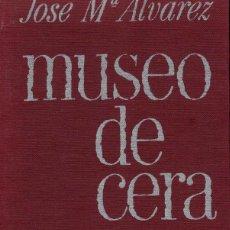 Libros de segunda mano: JOSÉ MARÍA ÁLVAREZ, MUSEO DE CERA. / LA GAYA CIENCIA 1974. 1ª EDICIÓN. Lote 195227833
