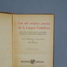 Libros de segunda mano: LAS MIL MEJORES POESÍAS DE LA LENGUA CASTELLANA-EDICIÓN DE JOSÉ BERGUA-1154-1954-MADRID. Lote 195227857