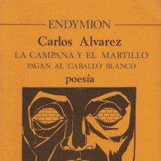 Libros de segunda mano: CARLOS ÁLVAREZ, LA CAMPANA Y EL MARTILLO PAGAN AL CABALLO BLANCO. Lote 195228393