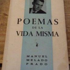 Libros de segunda mano: POEMAS DE LA VIDA MISMA, MANUEL MELADO PRADO, 1965, 46 PAGINAS, POESIA MANUSCRITA DEDICADA. Lote 195228905