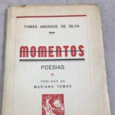 Libros de segunda mano: MOMENTOS. POESÍAS. TOMÁS ANDRADE DE SILVA, PRÓLOGO DE MARIANO TOMÁS. INTONSO SIN FECHA. Lote 195235807