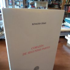 Libros de segunda mano: CORAZÓN DE SEGUNDAS PARTES. IGNACIO CHAO. Lote 195279456