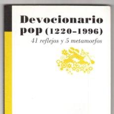 Libros de segunda mano: DEVOCIONARIO POP (1220-1996) 41 REFLEJOS Y 5 METAMORFOS ALEJANDRO ARTURO GONZÁLEZ TERRIZA . Lote 195283018