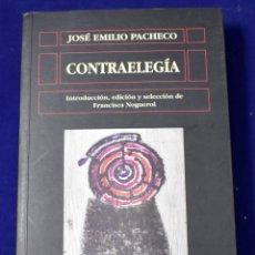 Libros de segunda mano: CONTRAELEGÍA. PACHECO, JOSÉ EMILIO. EDICIÓN DE FRANCISCA NOGUEROL. Lote 195288256