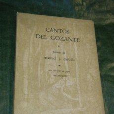 Libros de segunda mano: CANTOS DEL GOZANTE, DE MANUEL J. CASTILLA - 1972. Lote 195299630