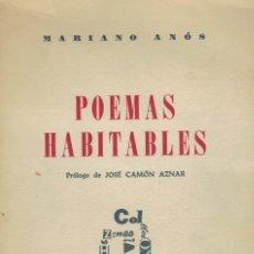 Libros de segunda mano: MARIANO ANÓS, POEMAS HABITABLES. / COLECCIÓN POEMAS ZARAGOZA 1966. Lote 195323016
