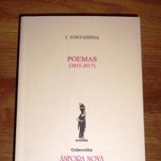 Libros de segunda mano: FONT-ESPINA, J. POEMAS : (2015-2017) (ÁNFORA NOVA ; 61). Lote 195331198