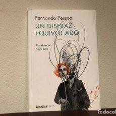 Libros de segunda mano: UN DISFRAZ EQUIVOCADO. FERNANDO PESSOA. NÓRDICA LIBROS. ILUSTRADO. NUEVO. Lote 195332230