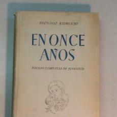 Libros de segunda mano: DIOSNISIO RIDRUEJO: EN ONCE AÑOS (1950). Lote 195344340