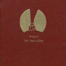 Libros de segunda mano: LOUIS ARAGON, LES YEUX D'ELSA. / GRANDS ÉCRIVAINS CHOISIS PAR L'ACADÉMIE GONCOURT 1984. Lote 195357806