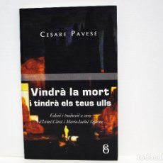 Libros de segunda mano: VINDRÀ LA MORT I TINDRÀ ELS TEUS ULLS CESARE PAVESE OMICRON . Lote 195360800