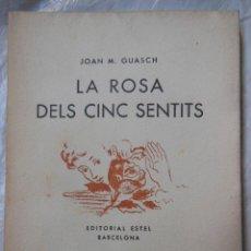 Libros de segunda mano: LA ROSA DELS CINC SENTITS. GUASCH JOAN M. 1938. Lote 195366506