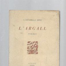 Libros de segunda mano: J. ESTADELLA ARNO L'ARAGALL (POEMES) LLEIDA 1931. Lote 195371301