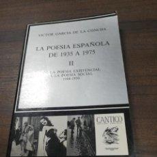 Libros de segunda mano: LA POESIA ESPAÑOLA DE 1935 A 1975 II. DE LA POESIA EXISTENCIAL . VICTOR GARCIA DE LA CONCHA.1987.. Lote 195380561