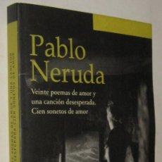 Libros de segunda mano: VEINTE POEMAS DE AMOR Y UNA CANCION DESESPERADA - CIEN SONETOS DE AMOR - PABLO NERUDA. Lote 195409728