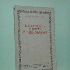 Libros de segunda mano: LMV - DOLORAS, POEMAS Y HUMORADAS. RAMÓN DE CAMPOAMOR. Lote 195419586