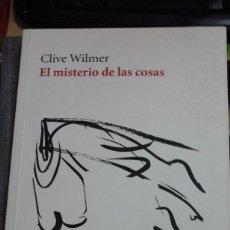 Libros de segunda mano: CLIVE WILMER: EL MISTERIO DE LAS COSAS (MADRID, 2011). Lote 195421306