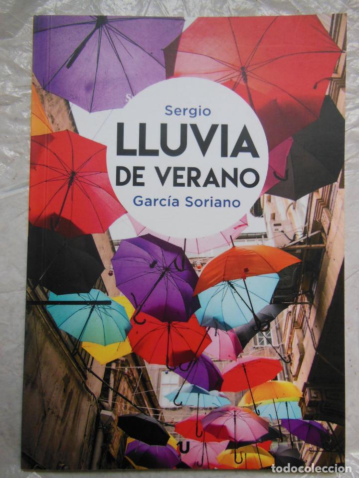 LLUVIA DE VERANO. GARCÍA SORIANO SERGIO. 2016 (Libros de Segunda Mano (posteriores a 1936) - Literatura - Poesía)