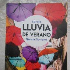Libros de segunda mano: LLUVIA DE VERANO. GARCÍA SORIANO SERGIO. 2016. Lote 195422012
