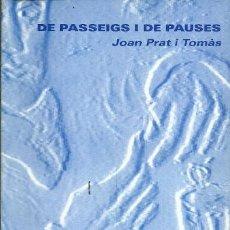 Libros de segunda mano: EL PASSEIG I DE PAUSES JOAN PRAT I TOMAS RUBRICA EDITORIAL. Lote 195440110