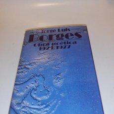 Libros de segunda mano: JORGE LUIS BORGES, OBRA POÉTICA, 1923 - 1977. Lote 195441576
