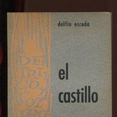 Libros de segunda mano: DELFÍN ESCODA. EL CASTILLO. POESIA. ED. TRIMER 1963. ILUSTRADO POR FELIX A. CONDE. Lote 195447848