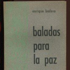 Libros de segunda mano: ENRIQUE BADOSA. BALADAS PARA LA PAZ. POESIA. ED. TRIMER 1963. Lote 195447972