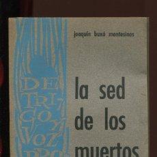 Libros de segunda mano: JOAQUIN BUXÓ MONTESINOS. LA SED DE LOS MUERTOS . POESÍA. ED. TRIMER 1963. ILUST. ALBERTO BLECUA. Lote 195448111