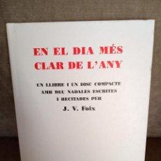Libros de segunda mano: J. V. FOIX - EN EL DIA MÉS CLAR DE L'ANY - AMB CD DE LES NADALES RECITADES PEL POETA - EDICONS 62. Lote 195449821