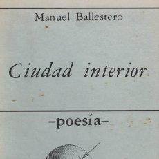 Libros de segunda mano: MANUEL BALLESTERO, CIUDAD INTERIOR. / HIPERIÓN 1977. Lote 195451123