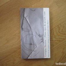 Libros de segunda mano: ESTOS OJOS DE MIRARLO TODO, DE GEORGINA HERRERA. Lote 195451133