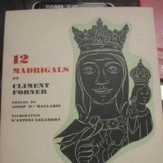 Libros de segunda mano: LA BENAURADA 12 MADRIGALS DE CLIMENT FORNER EXEMPLAR Nº16 - PORTAL DEL COL·LECCIONISTA . Lote 195480825