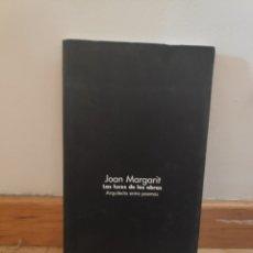 Libros de segunda mano: JOAN MARGARIT LAS LUCES DE LAS OBRAS ARQUITECTO ENTRE POEMAS. Lote 195482285