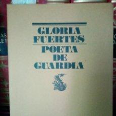 Libros de segunda mano: POETA DE GUARDIA. GLORIA FUERTES. 1975. Lote 195482837