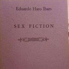 Libros de segunda mano: SEX FICTION. EDUARDO HARO IBARS COLECCIÓN SCARDANELLI POESÍA HIPERIÓN. 1981. Lote 195488472