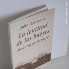 Libros de segunda mano: JULIO LLAMAZARES. LA LENTITUD DE LOS BUEYES. MEMORIA DE LA NIEVE. POESÍA HIPERIÓN. DIR. 1997.. Lote 195488691