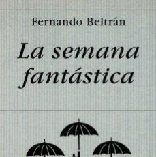 Libros de segunda mano: FERNANDO BELTRÁN, LA SEMANA FANTÁSTICA. / HIPERIÓN 1999. 1ª EDICIÓN. Lote 195530548