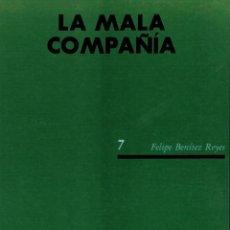 Libros de segunda mano: FELIPE BENÍTEZ REYES, LA MALA COMPAÑÍA. Lote 195530688