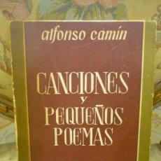 Libros de segunda mano: CANCIONES Y PEQUEÑOS POEMAS, DE ALFONSO CAMÍN. MÉXICO, 1ª EDICIÓN 1.949.. Lote 195532985