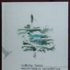 Libros de segunda mano: DEVOCIONARIO PSICODÉLICO (BILINGÜE INGLES-ESPAÑOL) TIMOTHY LEARY. Lote 195533586