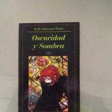 Libros de segunda mano: OSCURIDAD Y SOMBRA - M. R. COLMENARES PLANÁS. LA BIBLIOTECA DEL LABERINTO. Lote 195535447