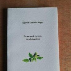 Libros de segunda mano: ERA UN SON DE BUGUINA... (ANTOLOXÍA POÉTICA). AGUSTÍN GONZÁLEZ LÓPEZ. 1ª EDICIÓN. Lote 195640036