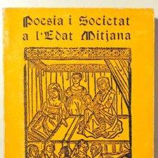 Livres d'occasion: RODRIGUEZ-PUERTOLAS, J. - ALPERA, LLUÍS - POESIA I SOCIETAT A L'EDAT MITJANA (ESTUDI I ANTOLOGIA) -. Lote 195862141