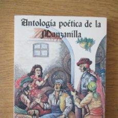 Libros de segunda mano: ANTOLOGÍA POÉTICA DE LA MANZANILLA. 1988. ANTONIO BARBADILLO,S.A. JEREZ DE LA FRONTERA.. Lote 196268968